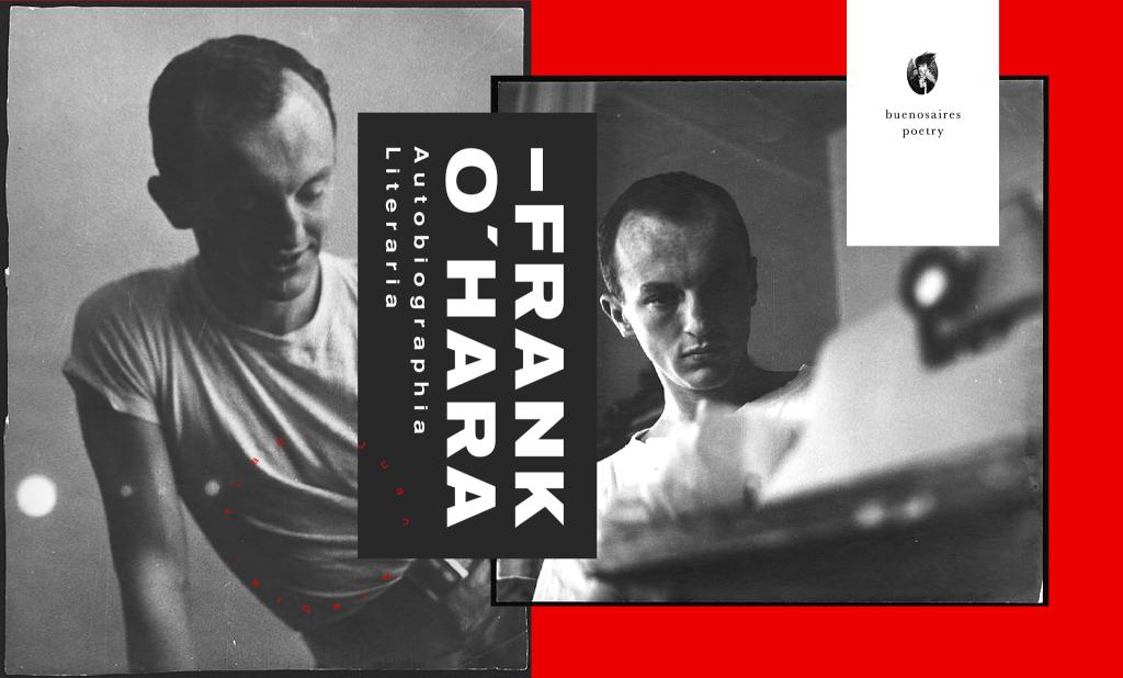 Autobiographia Literaria De Frank Ohara Buenos Aires