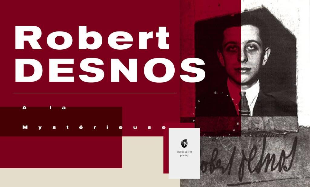 ô Douleur De Lamour De Robert Desnos Buenos Aires